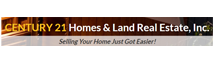 Century 21 Homes & Land Real Estate - Selling your home just got easier!